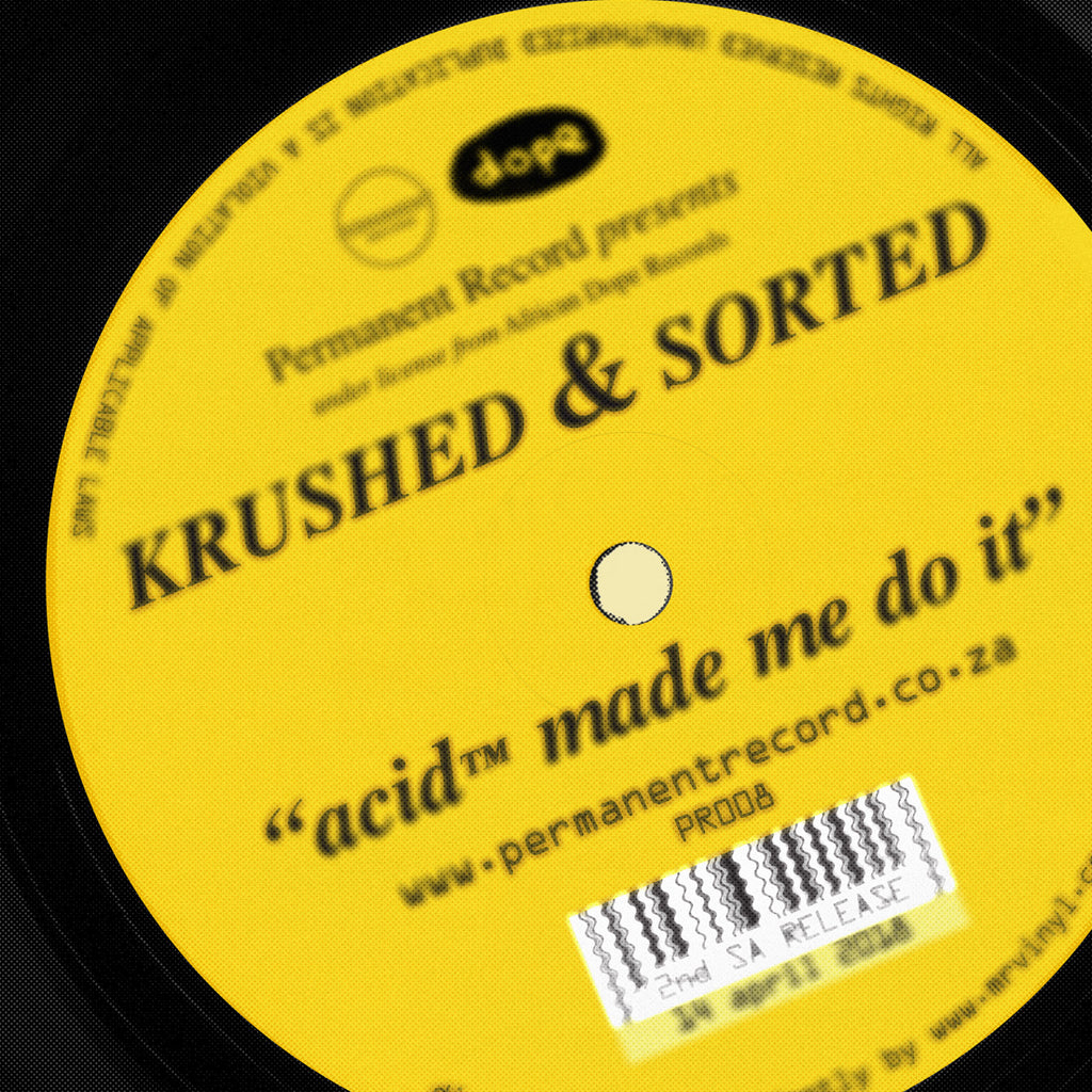 Krushed & Sorted ‎– Acid™ Made Me Do It