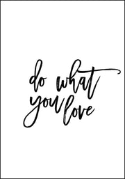Do What You Love - Plakat - Plakatbar.no