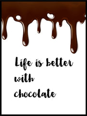 Life is better with chocolate plakat - Plakatbar.no