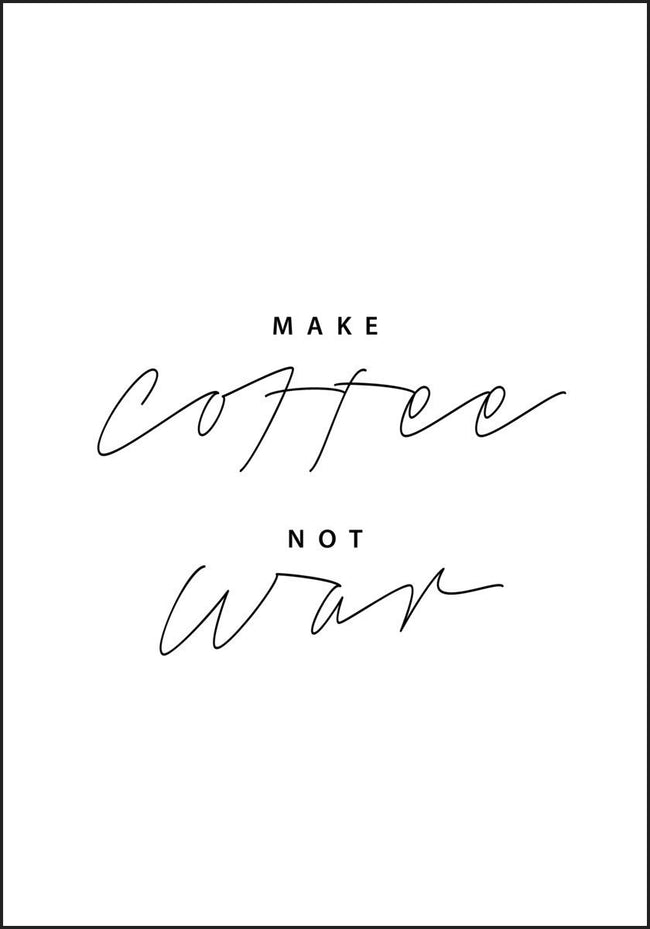 Make Coffee - Not War. Plakat for kaffielskere - Plakatbar.no