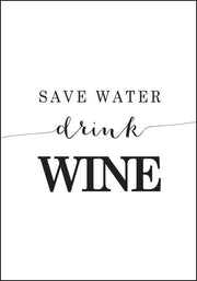 Save water drink Wine! - Plakat - Plakatbar.no