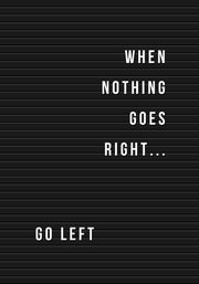 When Nothing Goes Right - Go Left plakat - Plakatbar.no