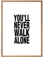 You'll never walk alone - Sort/hvitt Plakat - Plakatbar.no
