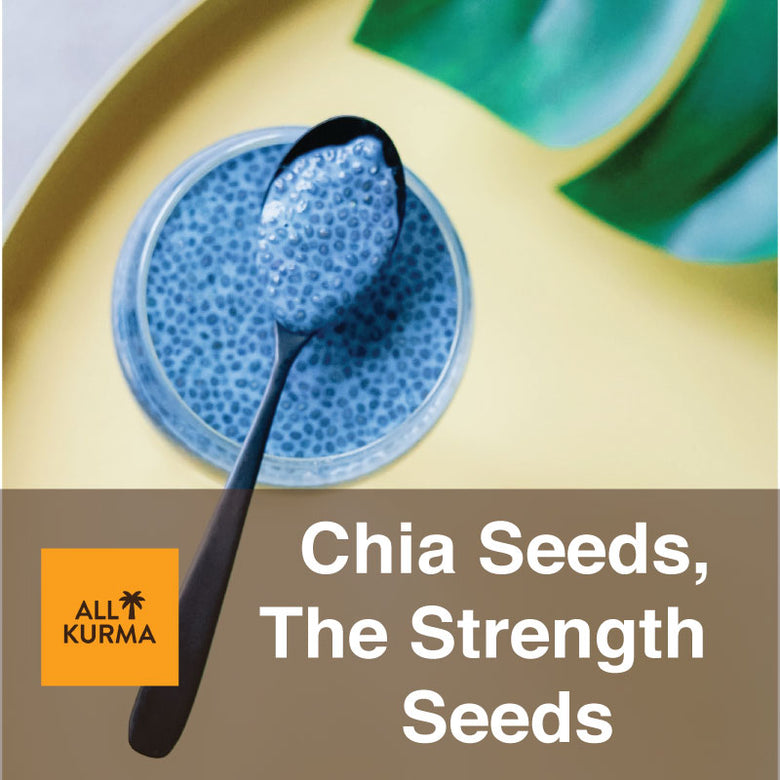 Chia Seeds, the Strength Seeds