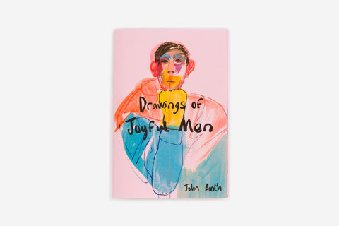 Drawings of Joyful Men by John Booth