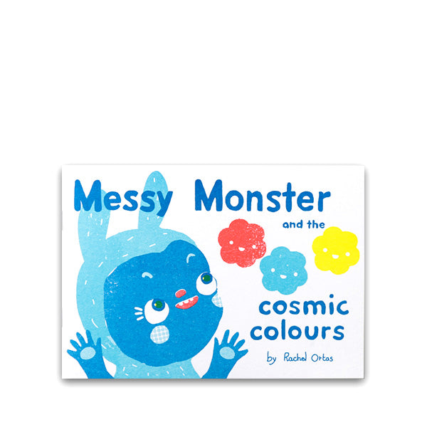 Messy Monster and the Cosmic Colours by Rachel Ortas