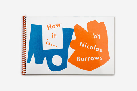 How it is... by Nicolas Burrows