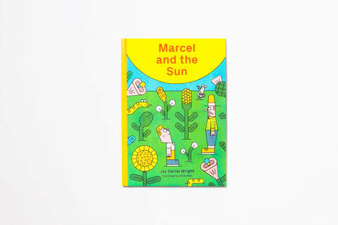 Marcel and the Sun by Jay Daniel Wright