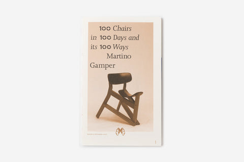 100 Chairs in 100 Days and its 100 Ways (4th edition, 4th size)- Martino Gamper