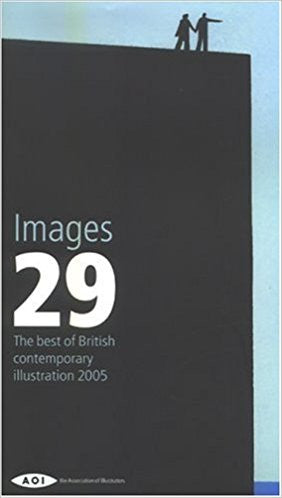 Images 29: The Best of British Contemporary Illustration 2005