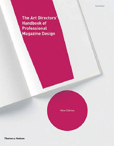 The Art Directors' Handbook of Professional Magazine Design: Classic Techniques and Inspirational Approaches