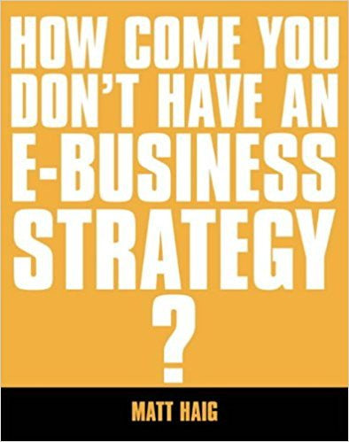 How Come You Don't Have an E-business Strategy?