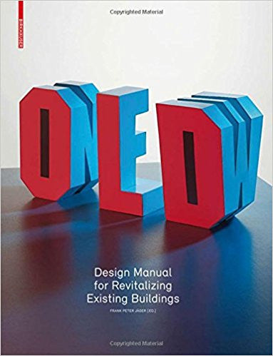 Old and New Design Manual for Revitalizing Existing Buildings