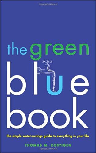 The Green Blue Book: The Simple Water-Savings Guide to Everything in Your Life