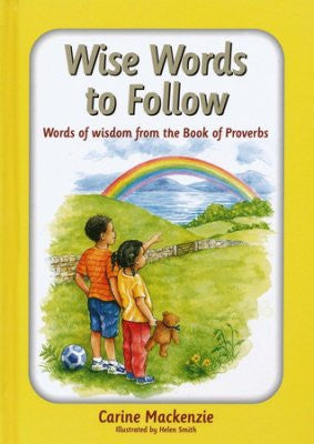 Wise Words to Follow: Words of wisdom from the book of Proverbs