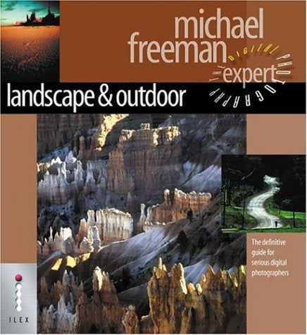 Landscape & Nature: The Definitive Guide for Serious Digital Photographers (Digital Photography Expert)
