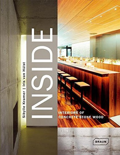 Inside: Interiors of Concrete Stone Wood