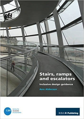 Stairs, Ramps and Escalators: Inclusive Design Guidance