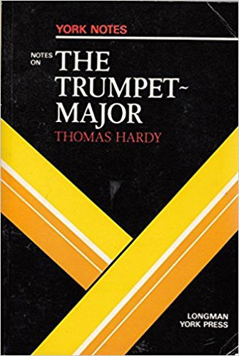 "Thomas Hardy, ""Trumpet Major"": Notes (York Notes)"