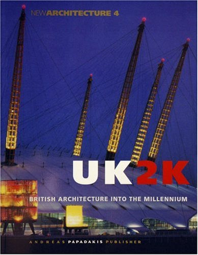 UK2K: British Architecture Into the Millennium (New Architecture, 4)