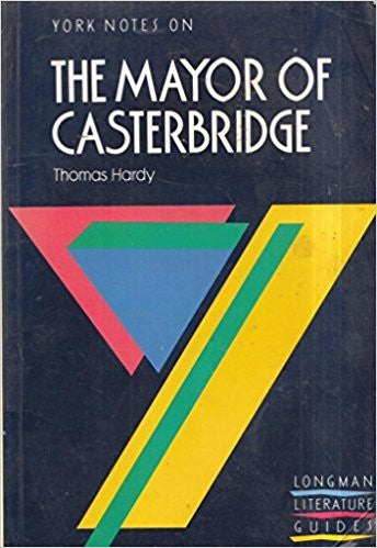 York Notes on Thomas Hardy's Mayor of Casterbridge