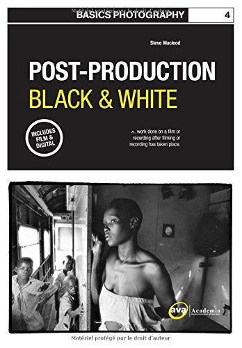 Basics Photography 04: Post Production Black & White (Basics Photography 1)
