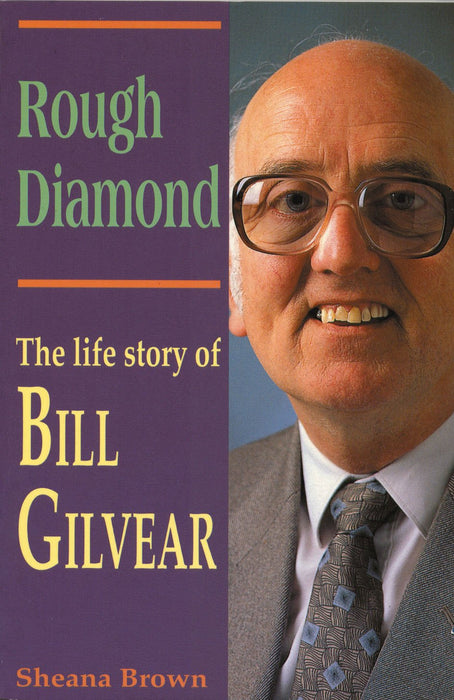 Rough Diamond: The Life Story of Bill Gilvear (Biography)