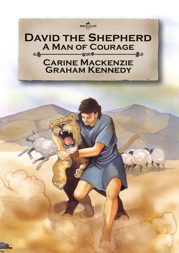 David the Shepherd: A man of courage (Bible Alive)