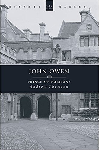 John Owen: Prince of Puritans