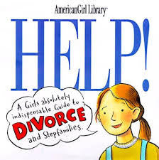 Help!: A Girl's Guide to Divorce and Stepfamilies (American Girl Library)