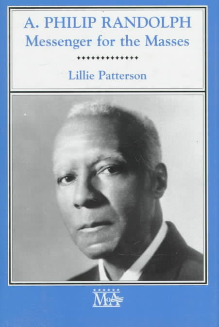A Philip Randolph: Messenger for the Masses