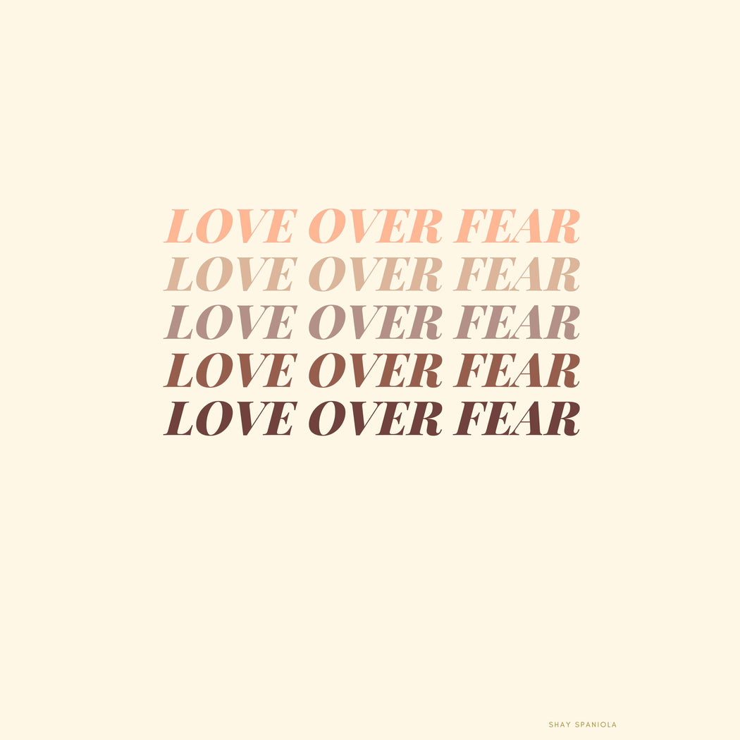 Love Over Fear Art Print