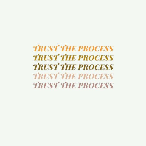 Trust the Process Art Print