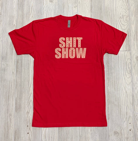 T-Shirt- Shit Show (Red)