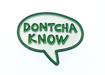 Dontcha Know - Enamel Pin