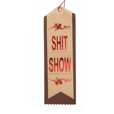 Shit Show -Double Ribbon