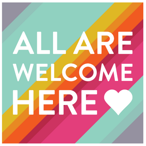 All Are Welcome Here- Window Cling