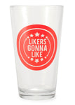 Pint Glass- Likers Gonna Like