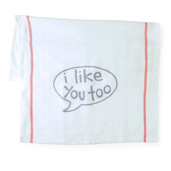 Tea Towel- I Like You Too Talk Bubble