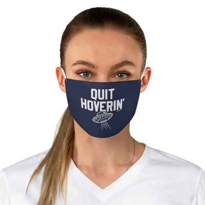 Quit Hoverin' UFO Fabric Face Mask - Chowdaheadz
