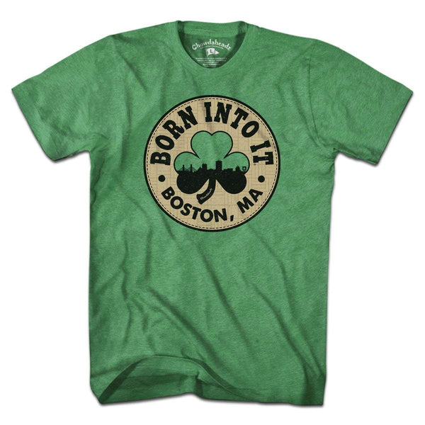 Born Into It Boston Shamrock T-Shirt - Chowdaheadz