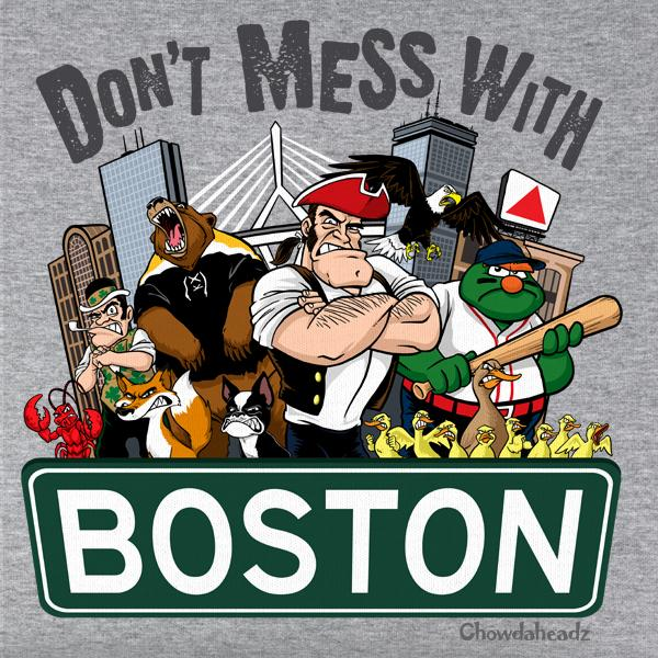 Don't Mess With Boston T-Shirt - Chowdaheadz