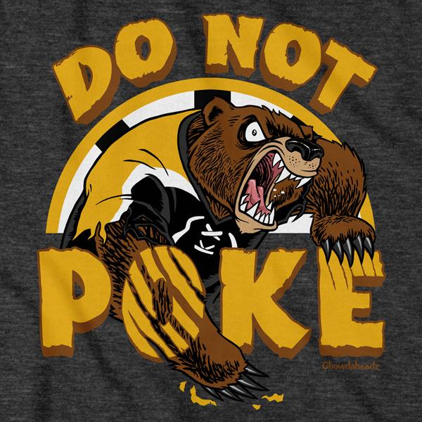 Do Not Poke The Bear T-Shirt - Chowdaheadz