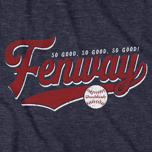 So Good Fenway Tailsweep T-Shirt - Chowdaheadz