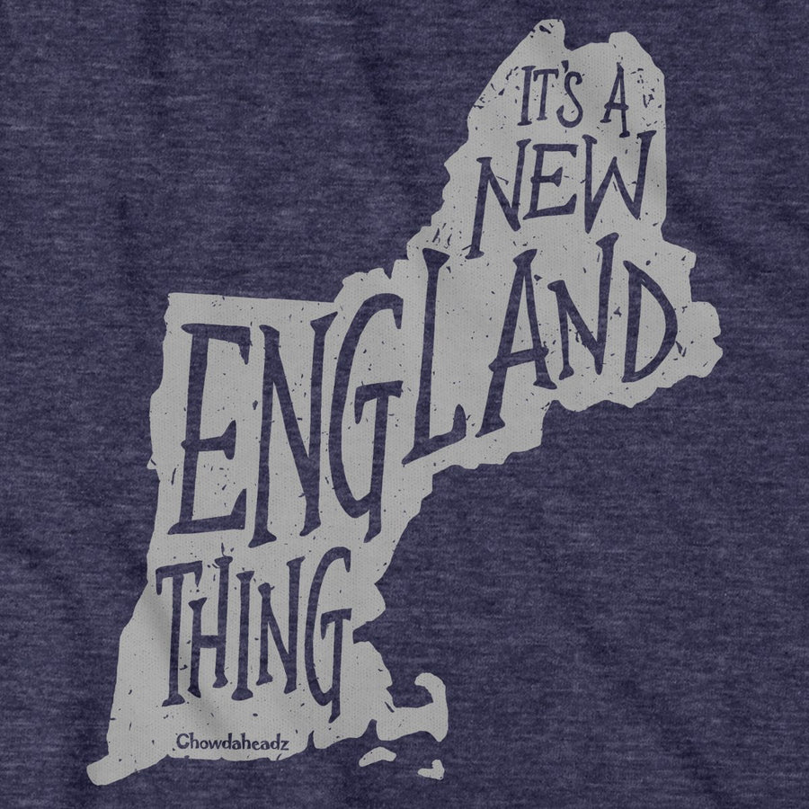 It's a New England Thing T-Shirt - Chowdaheadz