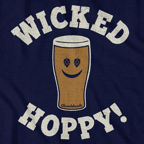 Wicked Hoppy T-Shirt - Chowdaheadz