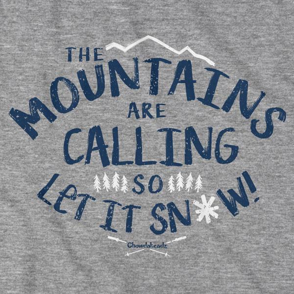 Mountains Are Calling T-Shirt - Chowdaheadz
