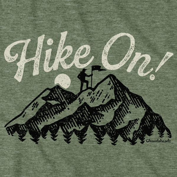 Hike On T-Shirt - Chowdaheadz