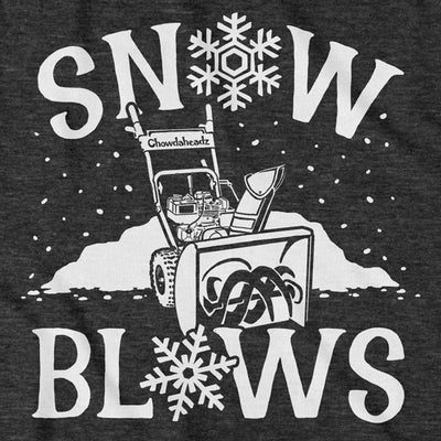 Snow Blows T-Shirt - Chowdaheadz