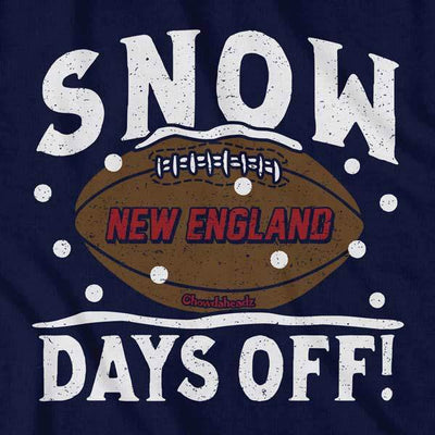 Snow Days Off T-Shirt - Chowdaheadz